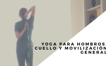 yoga para hombros, cuello y movilización general