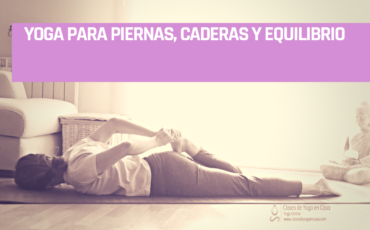 yoga para piernas, caderas y equilibrio