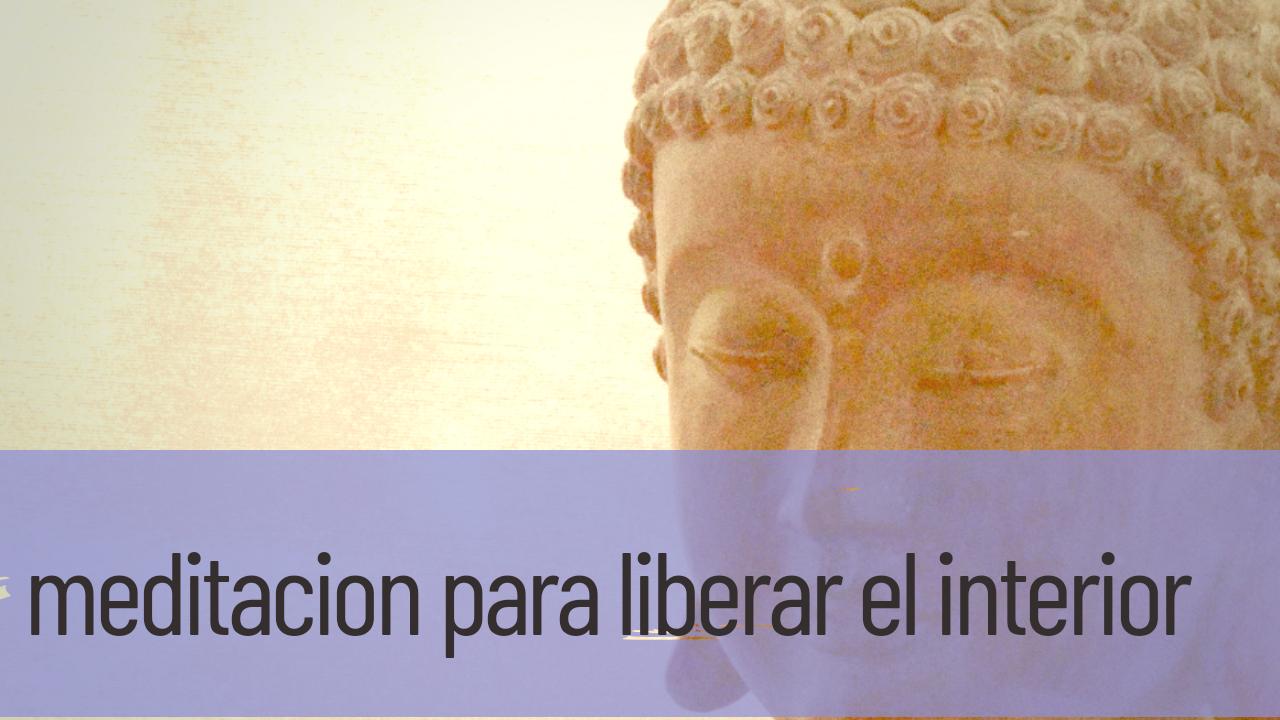 meditación para liberar el interior