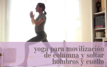 yoga para movilización de columna y soltar hombros y cuello