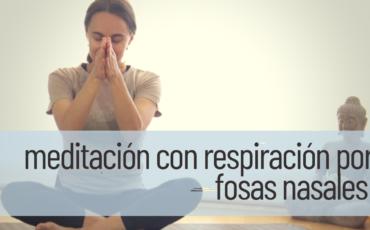 meditación con respiración por fosas nasales