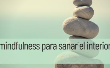mindfulness para sanar el interior