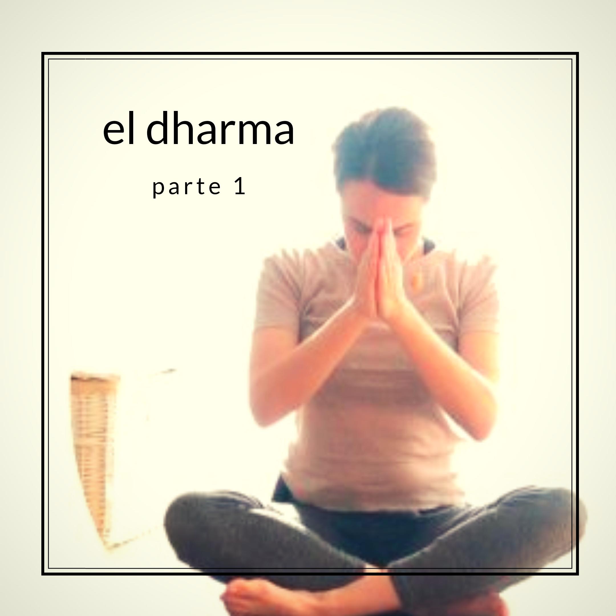 El Dharma (parte 1)