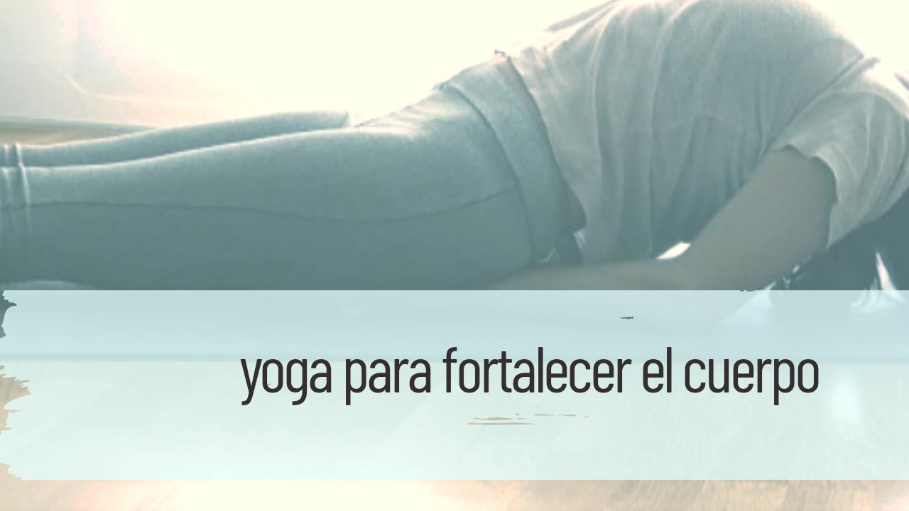 yoga en casa para fortalecer el cuerpo