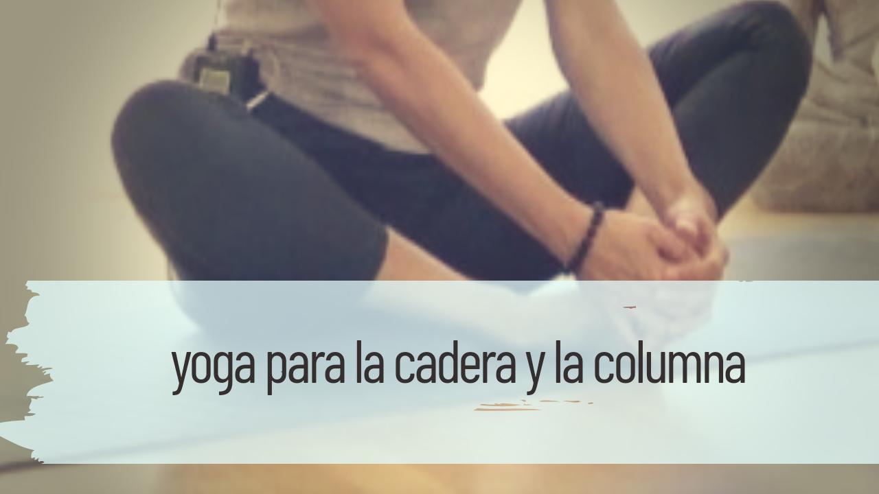 yoga para la cadera y la columna