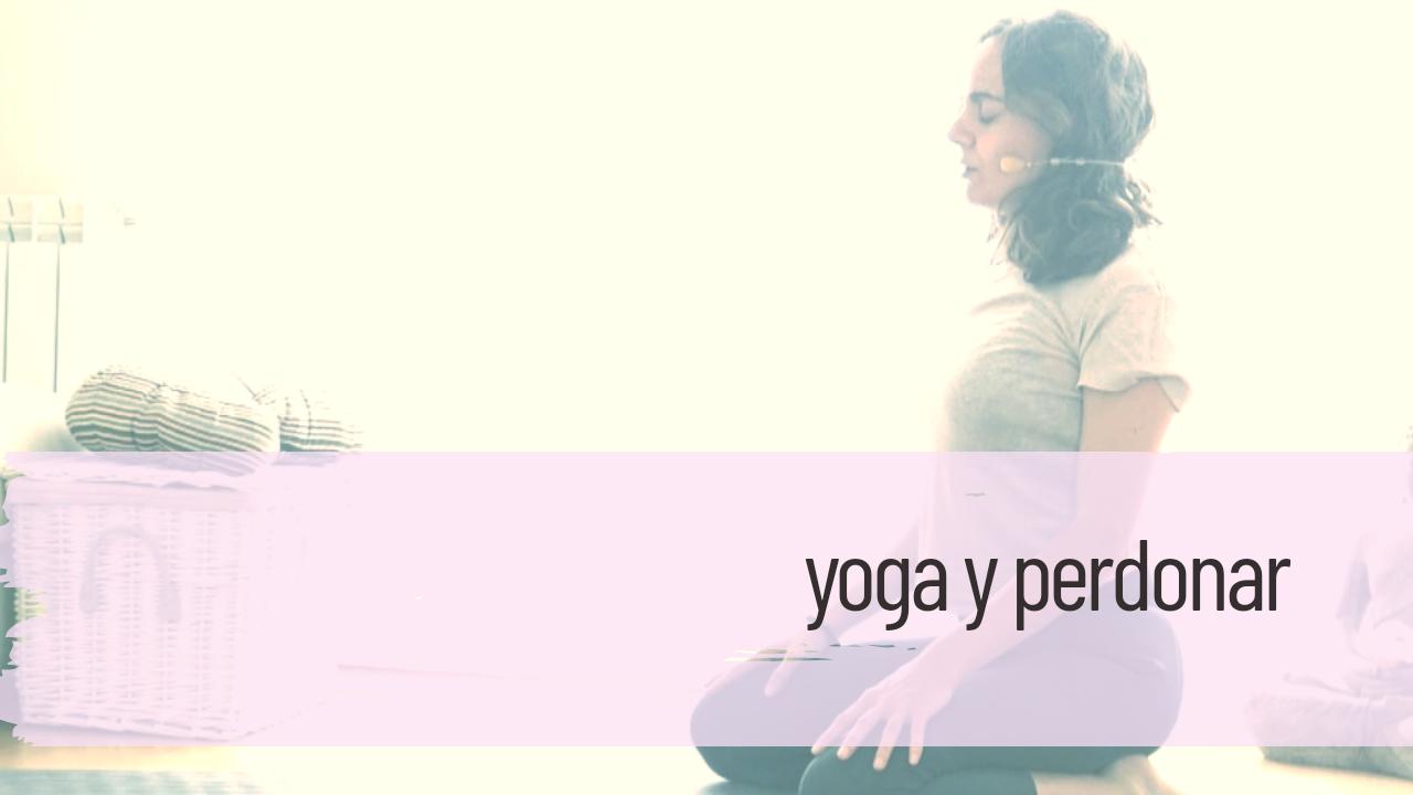 yoga y perdonar