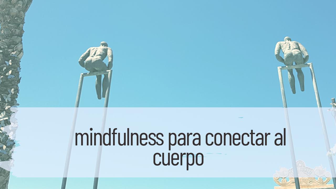 mindfulness para conectar al cuerpo