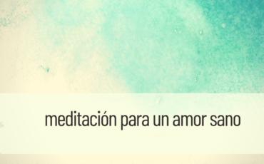 meditación para un amor sano