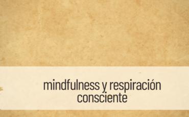 mindfulness y respiración consciente