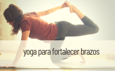 yoga para fortalecer brazos