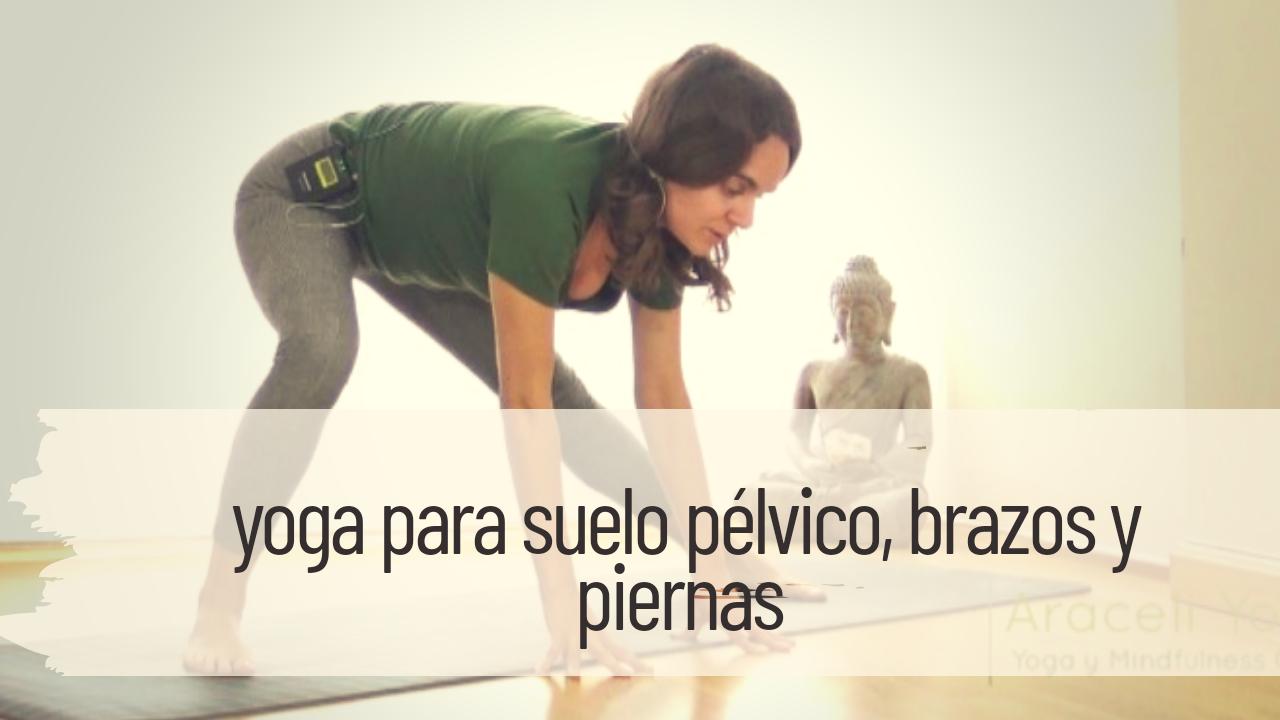 yoga para suelo pélvico brazos y piernas