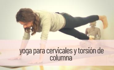 yoga para cervicales y torsión de columna