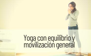 yoga con equilibrio y movilización general