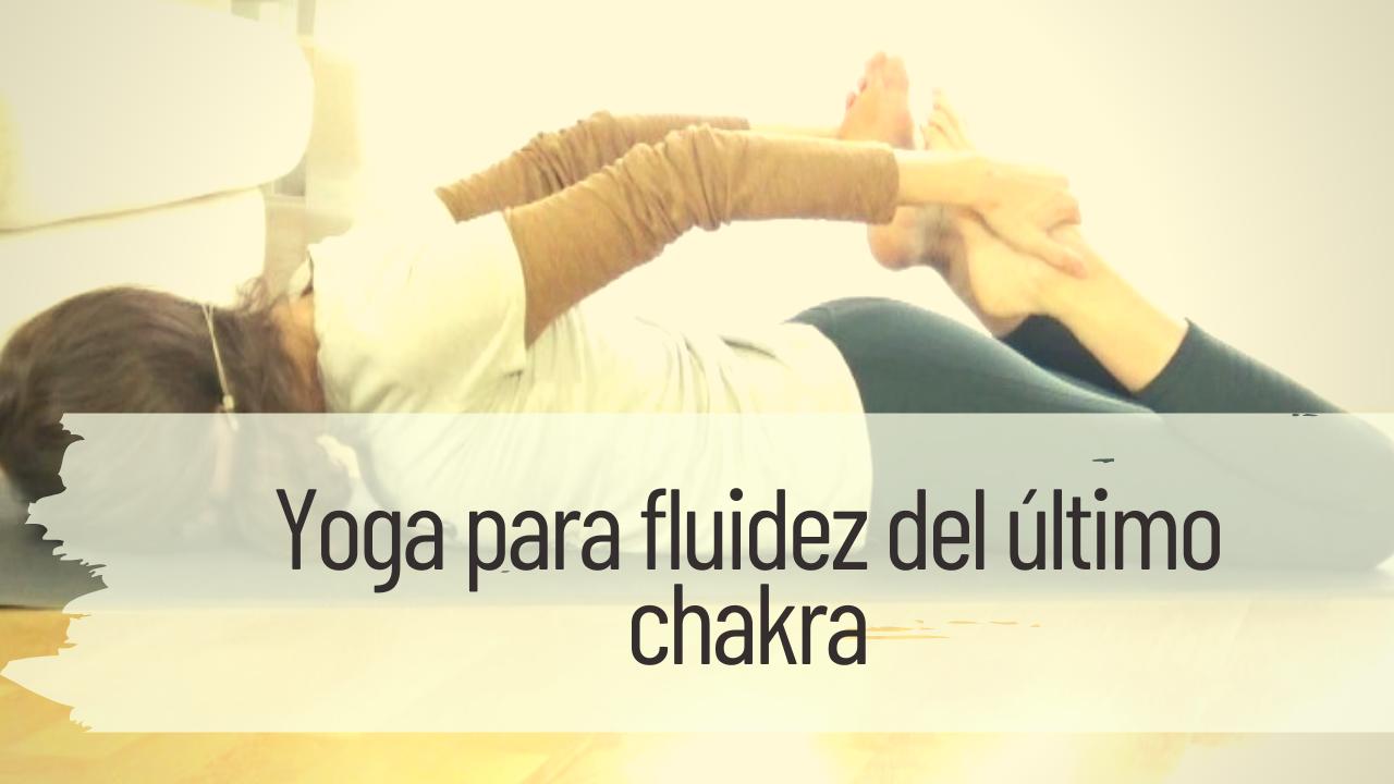 yoga para fluidez del último chakra