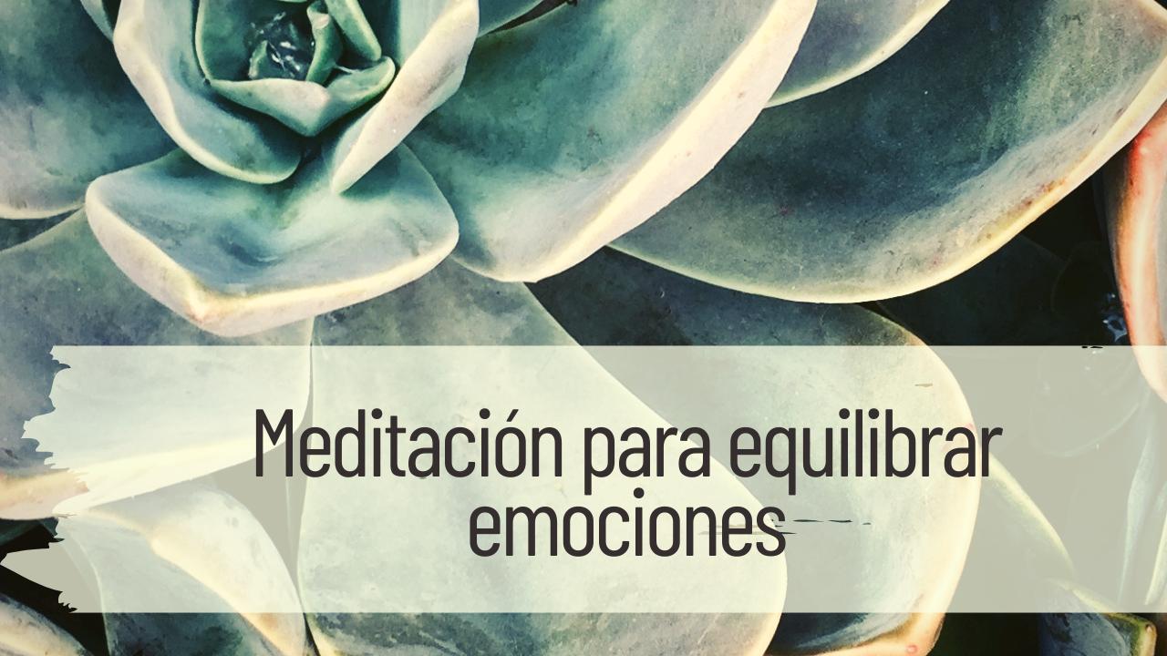 meditación para equilibrar emociones