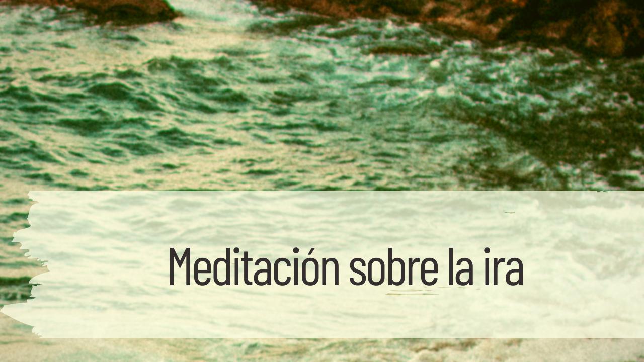 meditación sobre la ira