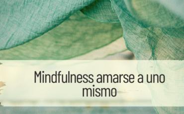 mindfulness amarse a uno mismo