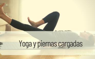yoga y piernas cargadas