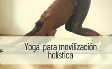 yoga para movilización holística