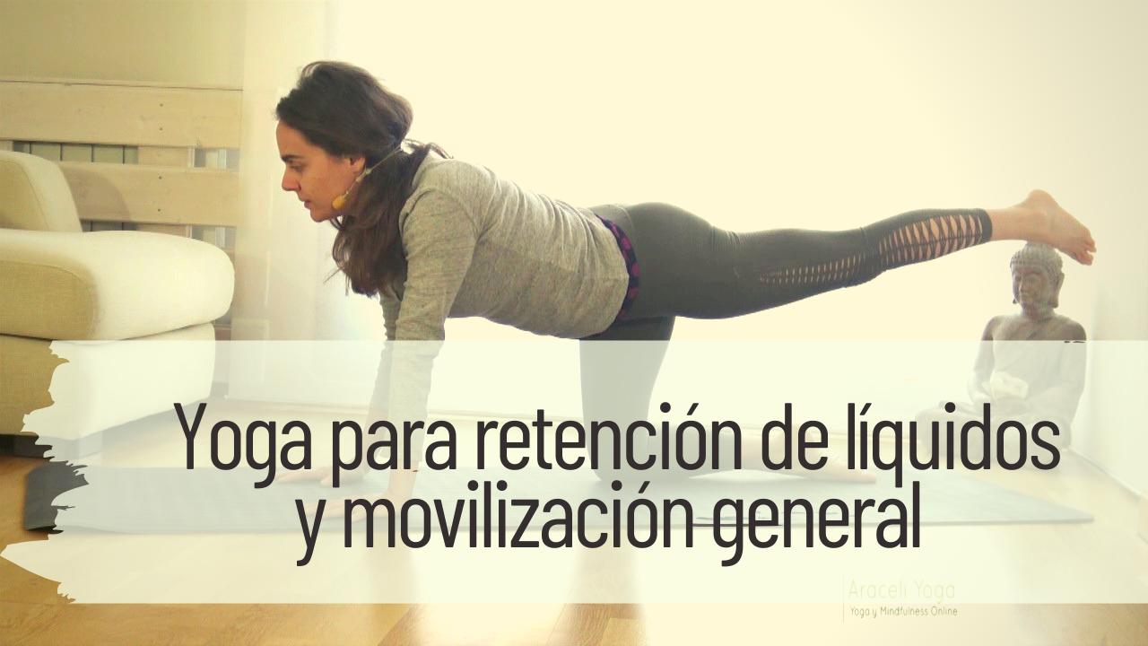 yoga para retención de líquidos y movilización general