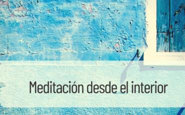 meditación desde el interior