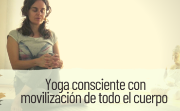 yoga consciente con movilización de todo el cuerpo