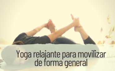 yoga relajante para movilizar de forma general
