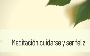 meditación cuidarse y ser feliz