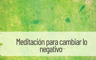 meditación para borrar lo negativo