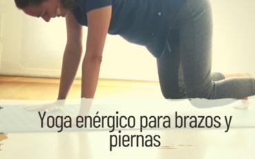 yoga energético para brazos y piernas